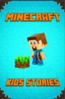 Image for Minecraft : Kids Stories Book a Collection of Best Minecraft Short Stories for Children