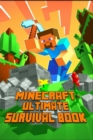 Image for Minecraft : Ultimate Survival Book All-In-One Minecraft Survival Guide