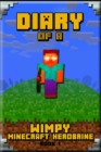 Image for Minecraft : Diary of a Wimpy Minecraft Herobrine Book 1 Unofficial Minecraft Book for Kids