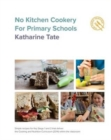Image for No Kitchen Cookery for Primary Schools