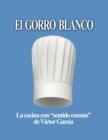"""Image for El Gorro Blanco : La cocina con """"sentido comun"""""""