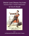 Image for Drury Lane Drama Factory: Stephen Price Yankee Impresario : An Illustrated Chronicle of the 1826-27 Season : Part 1