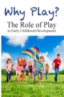 Image for Why Play? The Role of Play in Early Childhood Development
