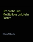 Image for Life on the Bus : Meditions on Life in Poetry