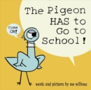 Image for PIGEON HAS TO GO TO SCHOOL