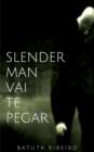Image for Slender Man vai te pegar!