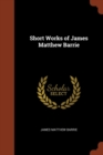 Image for Short Works of James Matthew Barrie