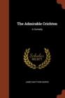 Image for The Admirable Crichton : A Comedy
