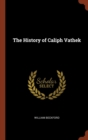 Image for The History of Caliph Vathek