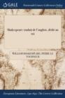 Image for Shakespeare : Traduit de L'Anglois, Dedie Au Roi