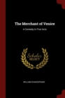 Image for THE MERCHANT OF VENICE: A COMEDY IN FIVE