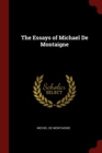 Image for THE ESSAYS OF MICHAEL DE MONTAIGNE