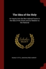 Image for THE IDEA OF THE HOLY: AN INQUIRY INTO TH