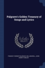 Image for Palgrave's Golden Treasury of Songs and Lyrics