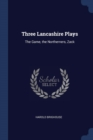 Image for THREE LANCASHIRE PLAYS: THE GAME, THE NO