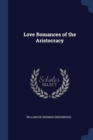 Image for LOVE ROMANCES OF THE ARISTOCRACY