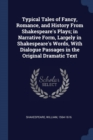 Image for Typical Tales of Fancy, Romance, and History from Shakespeare's Plays; In Narrative Form, Largely in Shakespeare's Words, with Dialogue Passages in the Original Dramatic Text