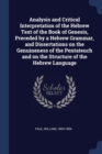 Image for Analysis and Critical Interpretation of the Hebrew Text of the Book of Genesis, Preceded by a Hebrew Grammar, and Dissertations on the Genuineness of the Pentateuch and on the Structure of the Hebrew