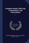 Image for Complete Works, with Life, Compendium, and Concordance : 1