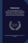 Image for Shakespeare : The First Collected Edition of the Dramatic Workes of William Shakespeare: A Reproduction in Exact Fac-Simile of the Famous First Folio, 1623 by the Newly-Discovered Process of Photo-Lit