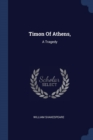 Image for Timon of Athens, : A Tragedy