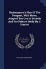 Image for Shakespeare's Play of the Tempest, with Notes, Adapted for Use in Schools and for Private Study by J. Hunter