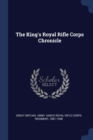 Image for The King's Royal Rifle Corps Chronicle
