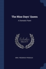 Image for The Nine Days' Queen : A Dramatic Poem