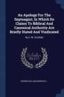 Image for An Apology for the Septuagint, in Which Its Claims to Biblical and Canonical Authority Are Briefly Stated and Vindicated : By E. W. Grinfield