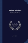Image for Medical Missions : Their Place and Power