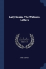 Image for LADY SUSAN. THE WATSONS. LETTERS