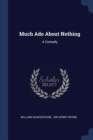 Image for MUCH ADO ABOUT NOTHING: A COMEDY