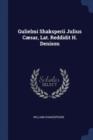 Image for Gulielmi Shaksperii Julius Caesar, Lat. Reddidit H. Denison