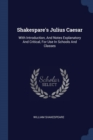 Image for Shakespare's Julius Caesar : With Introduction, and Notes Explanatory and Critical, for Use in Schools and Classes