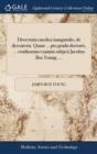 Image for Dissertatio Medica Inauguralis, de Dysenteria. Quam ... Pro Gradu Doctoris, ... Eruditorum Examini Subjicit Jacobus Box Young, ...