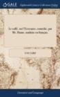 Image for Le Caff , Ou l'Ecossaise, Com die, Par Mr. Hume, Traduite En Fran ais.