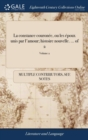 Image for La Constance Couron�e, Ou Les �poux Unis Par l'Amour; Histoire Nouvelle. ... of 2; Volume 2