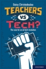 Image for Teachers vs tech?  : the case for an ed tech revolution