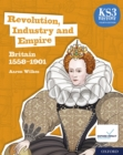 Image for KS3 History 4th Edition: Revolution, Industry and Empire: Britain 1558-1901 eBook 2