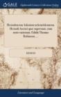 Image for Hesiodou Tou Askraiou Ta Heuriskomena. Hesiodi Ascr�i Qu� Supersunt, Cum Notis Variorum. Edidit Thomas Robinson, ...