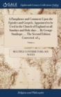 Image for A Paraphrase and Comment Upon the Epistles and Gospels, Appointed to Be Used in the Church of England on All Sundays and Holy-Days ... by George Stanhope, ... the Second Edition Corrected. of 4; Volum