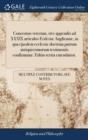 Image for Concentus Veterum, Sive Appendix Ad XXXIX Articulos Ecdesi� Anglican�, in Qua Ejusdem Ecclesi� Doctrina Patrum Antiquissimorum Testimoniis Confirmatur. Editio Tertia Emendatior.