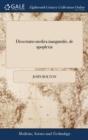 Image for Dissertatio Medica Inauguralis, de Apoplexia : Quam, ... Pro Gradu Doctoris, ... Eruditorum Examini Subjicit Joannes Bolton, A.B. ...