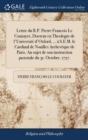Image for Lettre Du R.P. Pierre Francois Le Courayer, Docteur En Theologie de l'Universit� d'Oxford, ... � S.E.M. Le Cardinal de Noailles Archev�que de Paris. Au Sujet de Son Instruction Pastorale Du 31.