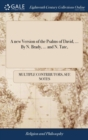 Image for A New Version of the Psalms of David, ... by N. Brady, ... and N. Tate,