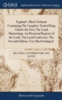 Image for England's Black Tribunal Containing, the Complete Tryal of King Charles the First, the Loyal Martyrology, an Historical Register of the Lords, the Loyal Confessors. the Seventh Edition, Very Much Enla