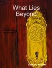 Image for What Lies Beyond
