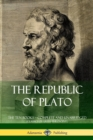 Image for The Republic of Plato: The Ten Books - Complete and Unabridged (Classics of Greek Philosophy)