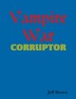 Image for Vampire War: Corruptor