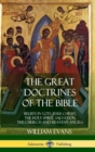 Image for The Great Doctrines of the Bible : Beliefs in God, Jesus Christ, the Holy Spirit, Salvation, The Church and Heaven's Angels (Hardcover)